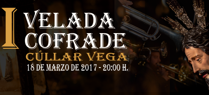 III Velada Cofrade Cúllar Vega